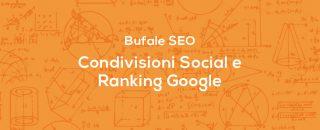 Qual'è il Rapporto fra Condivisioni Social e Ricerca Organica? Che Impatto hanno il Numero di Like e le Condivisioni sul Posizionamento dei Siti Web?