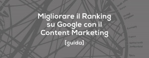 Come creare una Strategia Efficace di Content Marketing in 7 Facili Mosse, creando un blog e generando Traffico Organico e Conversioni [GUIDA SEM]