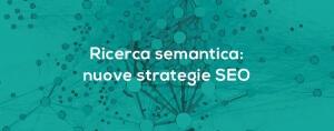 Ricerca semantica: strategie SEO